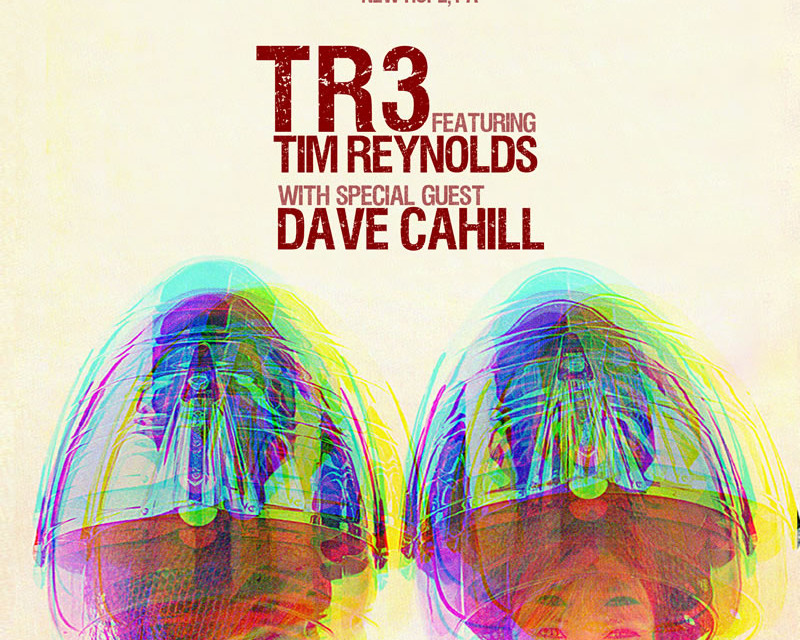 TR3 / Tim Reynolds with guest Dave Cahill