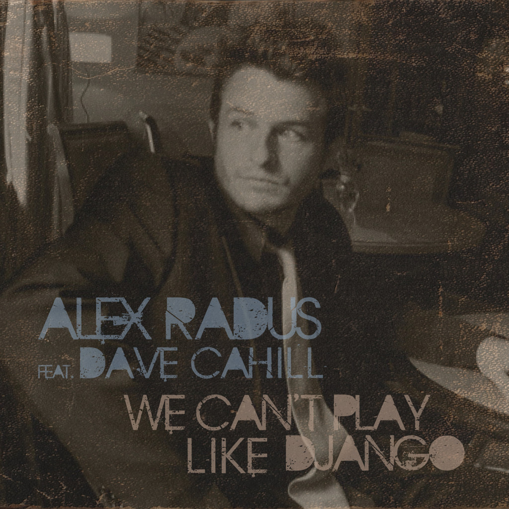 We Can't Play Like Django (feat. Dave Cahill) single released!