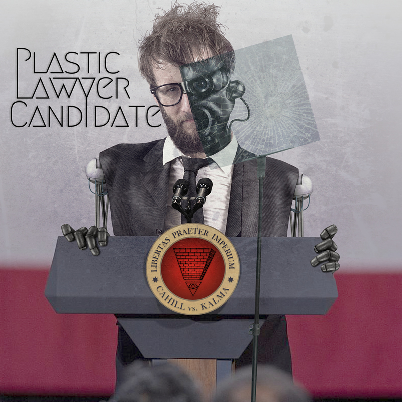 """Plastic Lawyer Candidate"" by Cahill vs. Kalma"