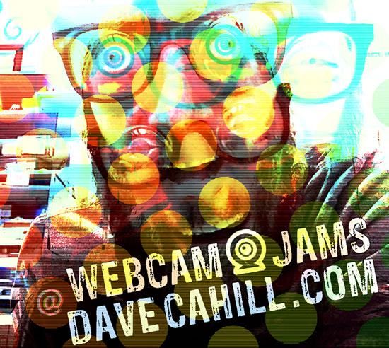 Dave Cahill Webcam Jams